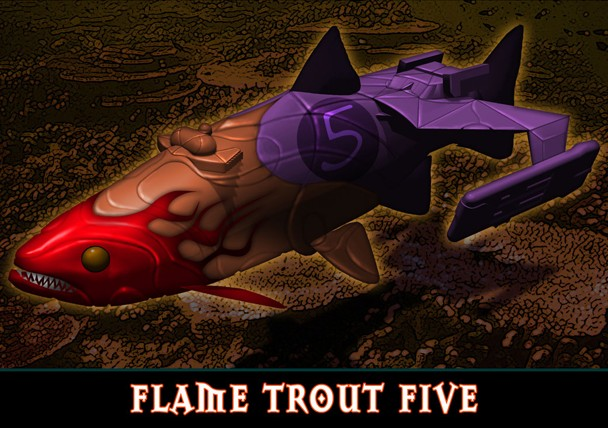 Flame Trout Five